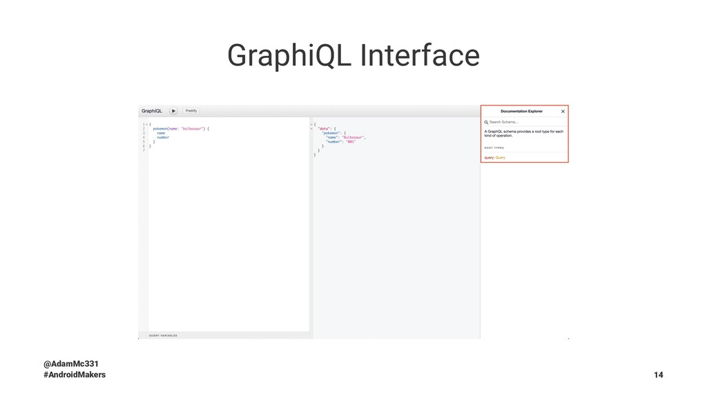 GraphiQL Interface @AdamMc331 #AndroidMakers 14