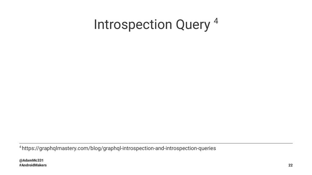 Introspection Query 4 4 https://graphqlmastery....