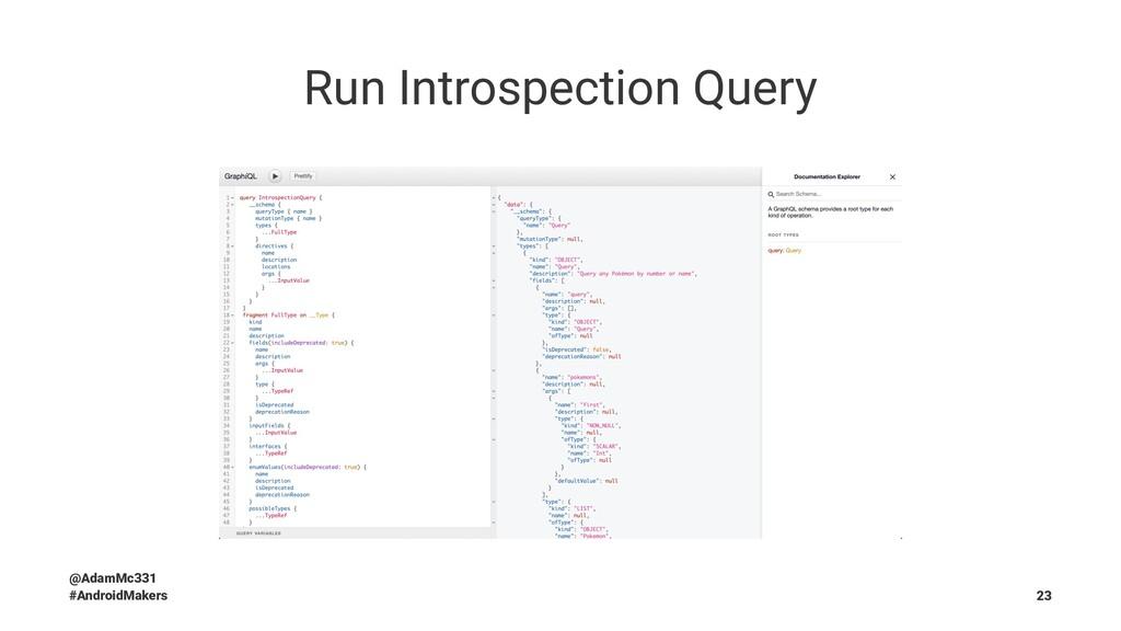 Run Introspection Query @AdamMc331 #AndroidMake...