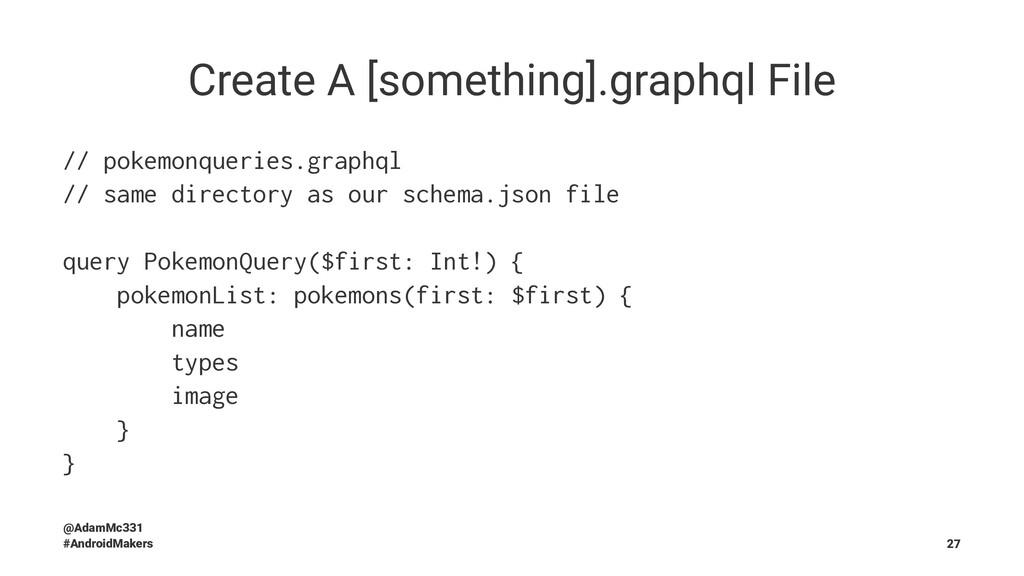 Create A [something].graphql File // pokemonque...