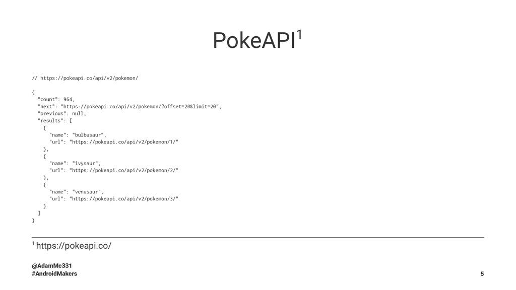 PokeAPI1 // https://pokeapi.co/api/v2/pokemon/ ...