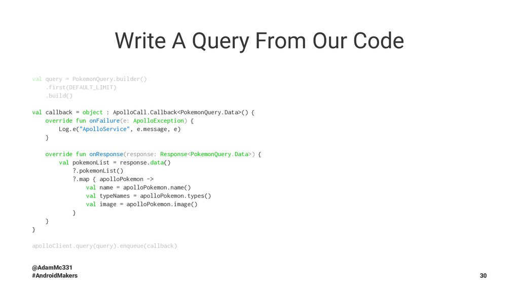 Write A Query From Our Code val query = Pokemon...