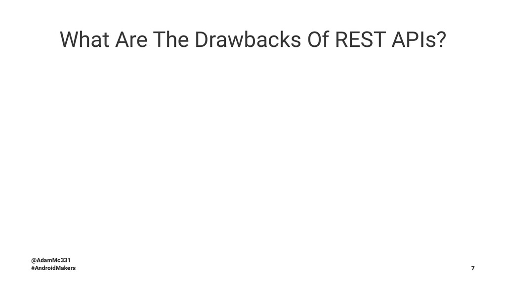 What Are The Drawbacks Of REST APIs? @AdamMc331...