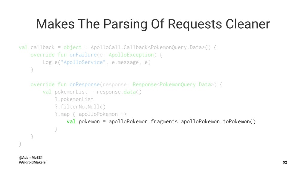 Makes The Parsing Of Requests Cleaner val callb...