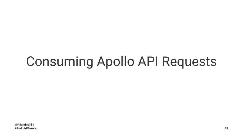 Consuming Apollo API Requests @AdamMc331 #Andro...