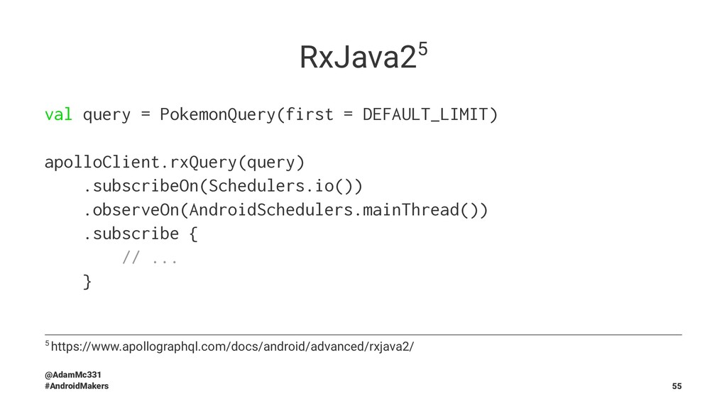 RxJava25 val query = PokemonQuery(first = DEFAU...