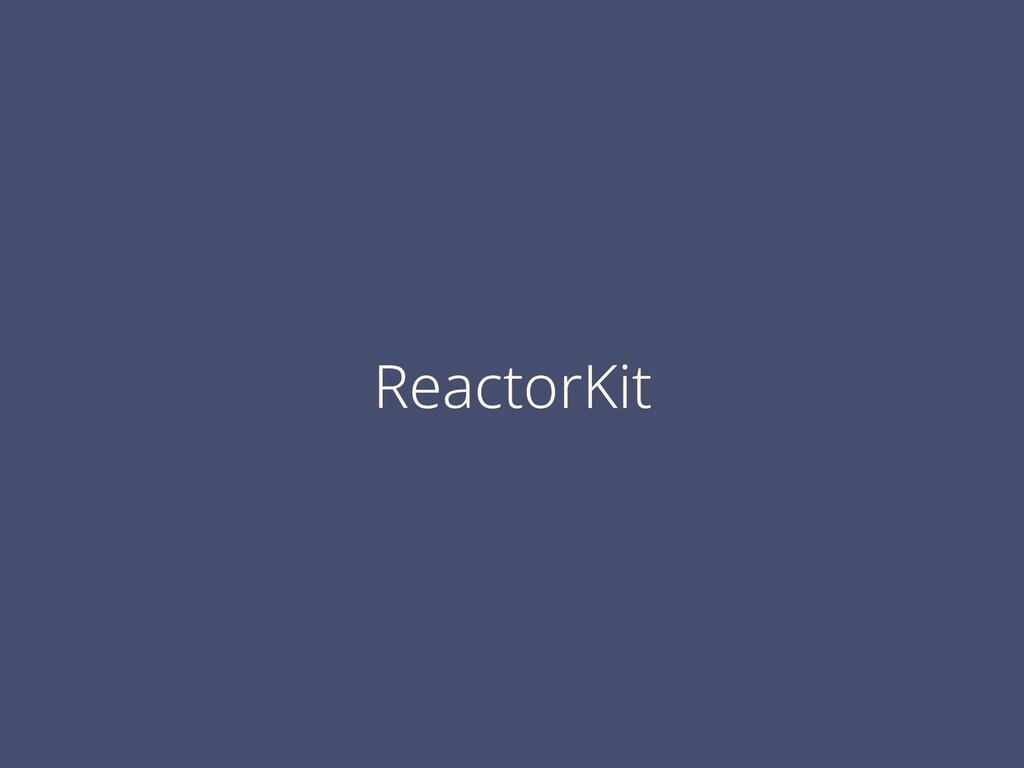 ReactorKit