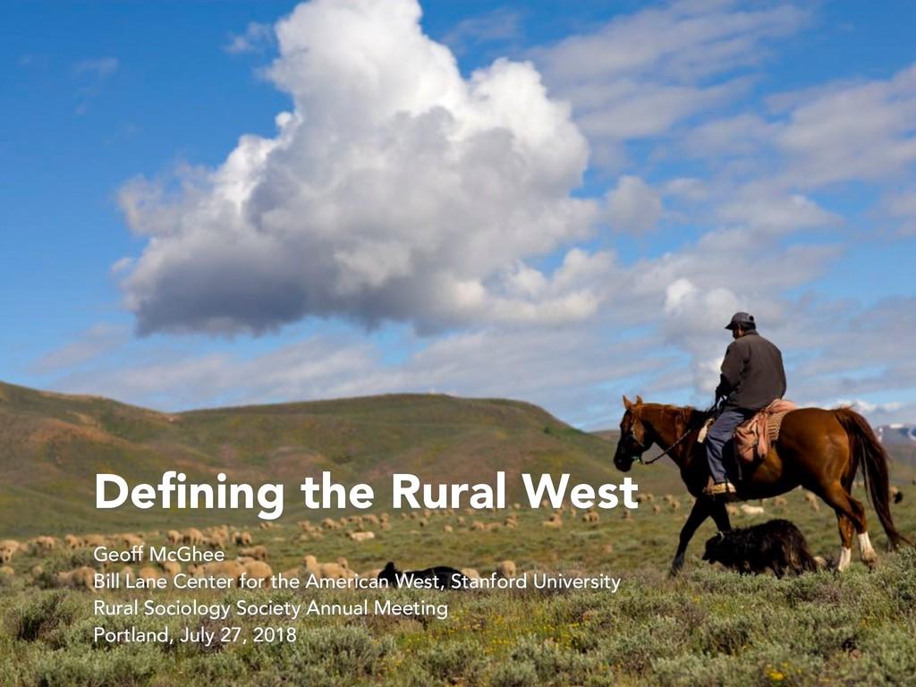 Defining the Rural West Geoff McGhee Bill Lane C...