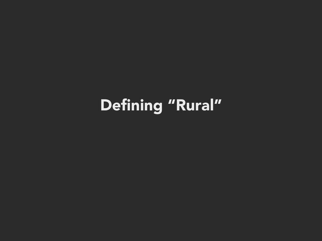 "Defining ""Rural"""
