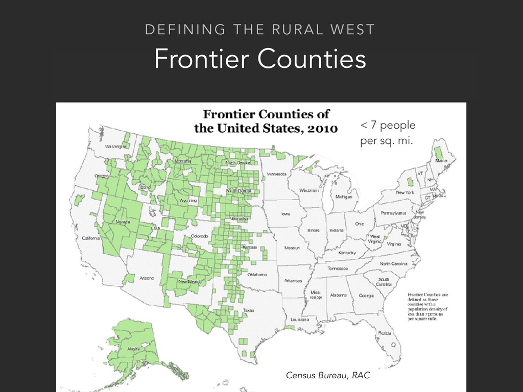 DEFINING THE RURAL WEST Frontier Counties < 7 p...