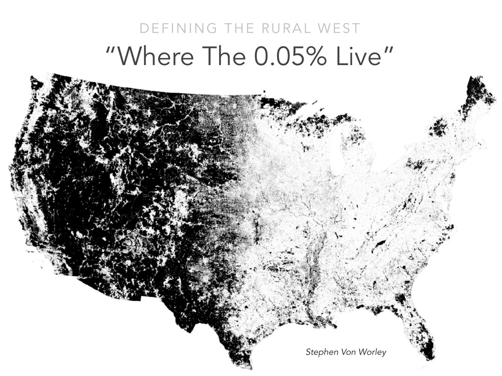 """""""Where The 0.05% Live"""" DEFINING THE RURAL WEST ..."""