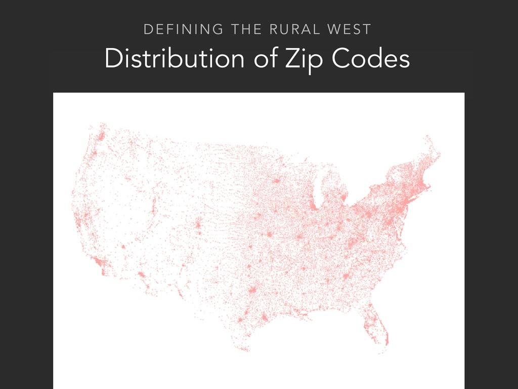 DEFINING THE RURAL WEST Distribution of Zip Cod...