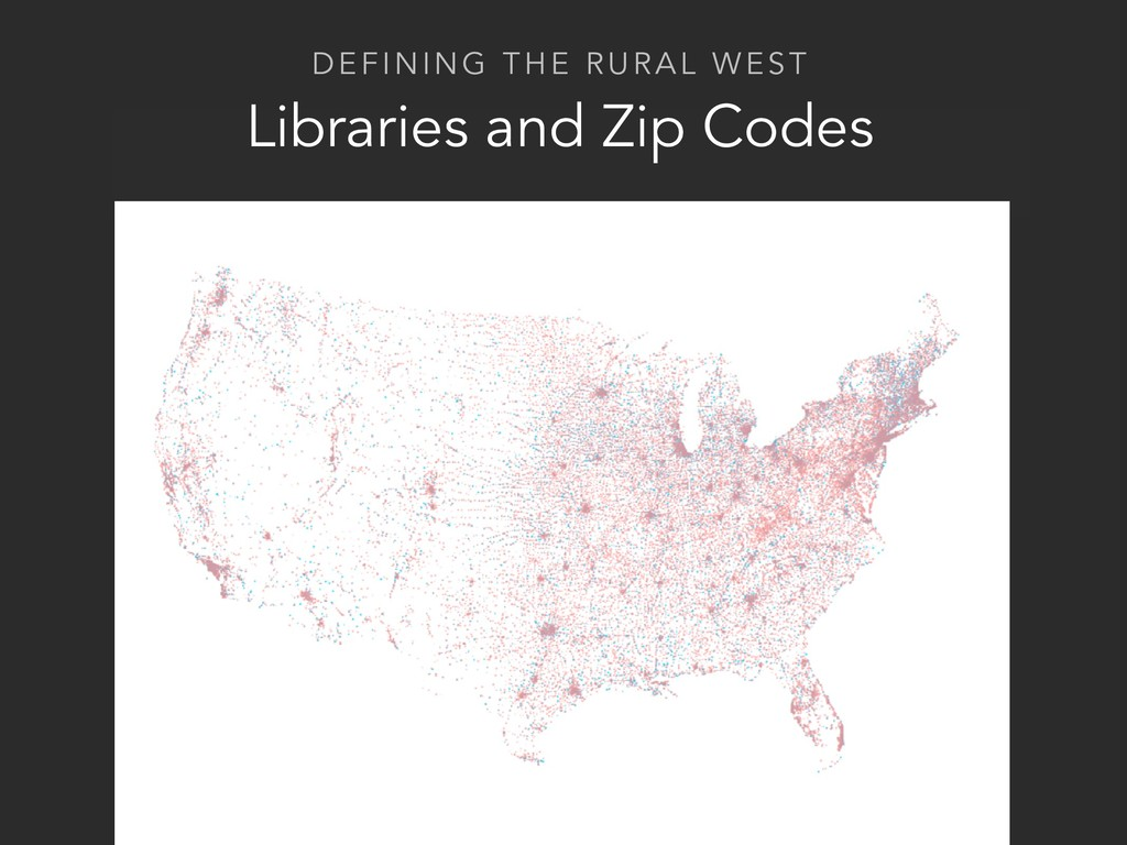 DEFINING THE RURAL WEST Libraries and Zip Codes