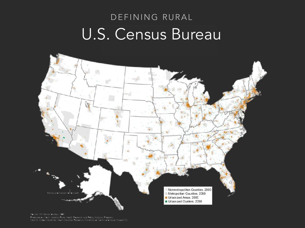 Census Bureau U.S. Census Bureau DEFINING RURAL