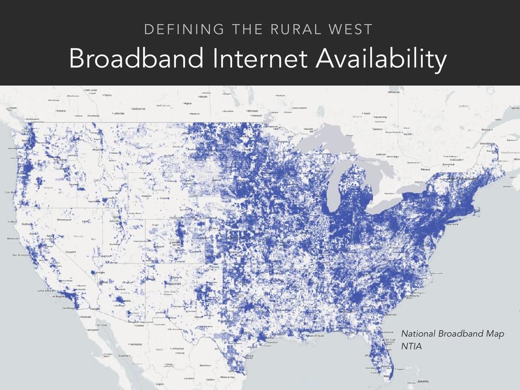 Broadband Internet Availability DEFINING THE RU...