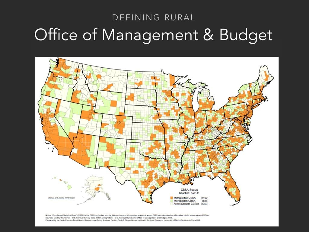 DEFINING RURAL Office of Management & Budget