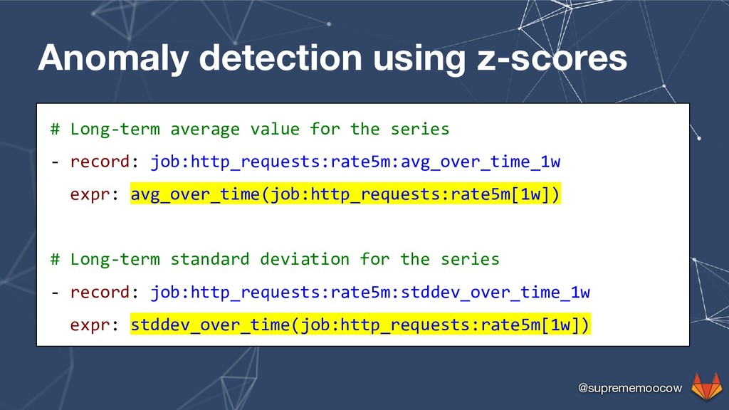 @suprememoocow Anomaly detection using z-scores...