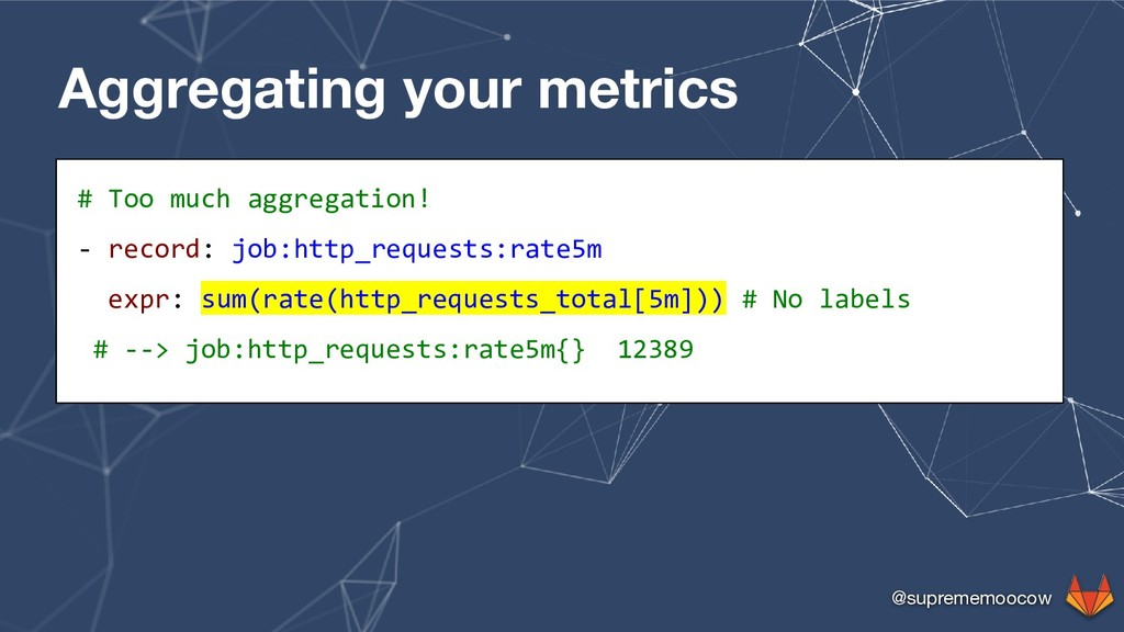 @suprememoocow Aggregating your metrics # Too m...