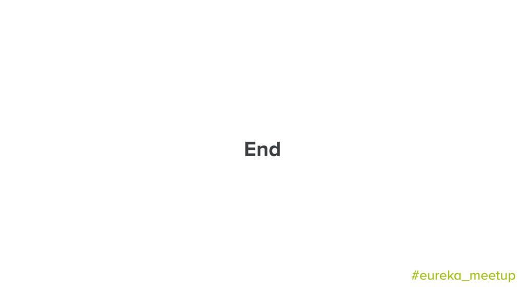 End #eureka_meetup