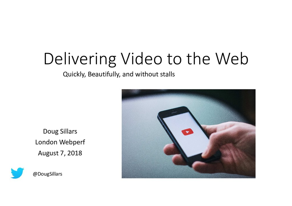 Delivering Video to the Web Quickly, Beautifull...
