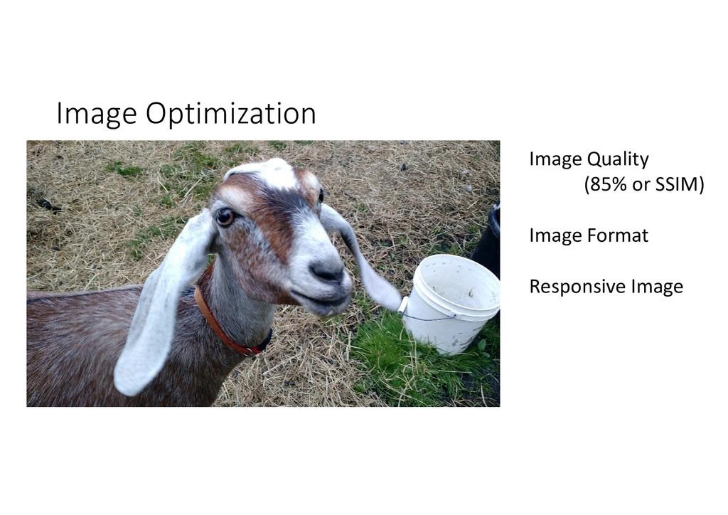 Image Optimization Image Quality (85% or SSIM) ...