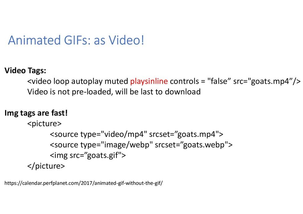 Animated GIFs: as Video! Video Tags: <video loo...