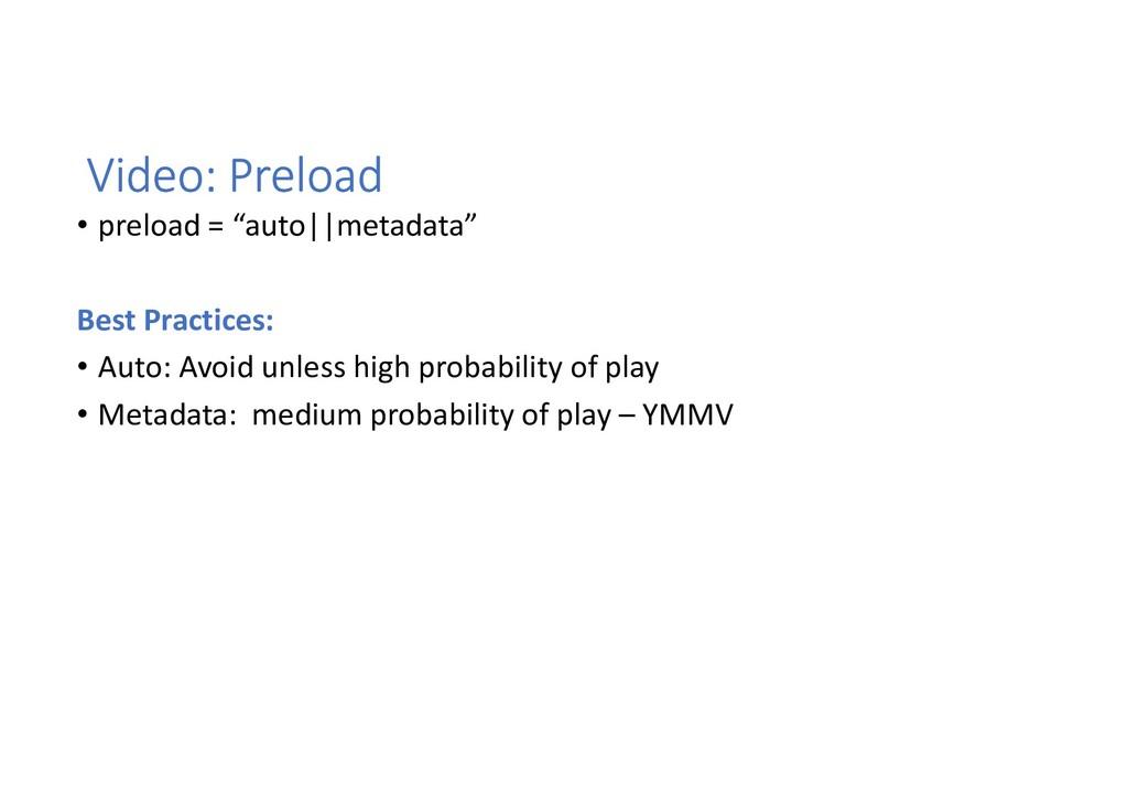 "Video: Preload • preload = ""auto||metadata"" Bes..."