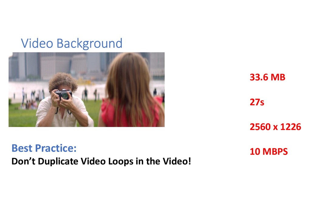 Video Background Best Practice: Don't Duplicate...