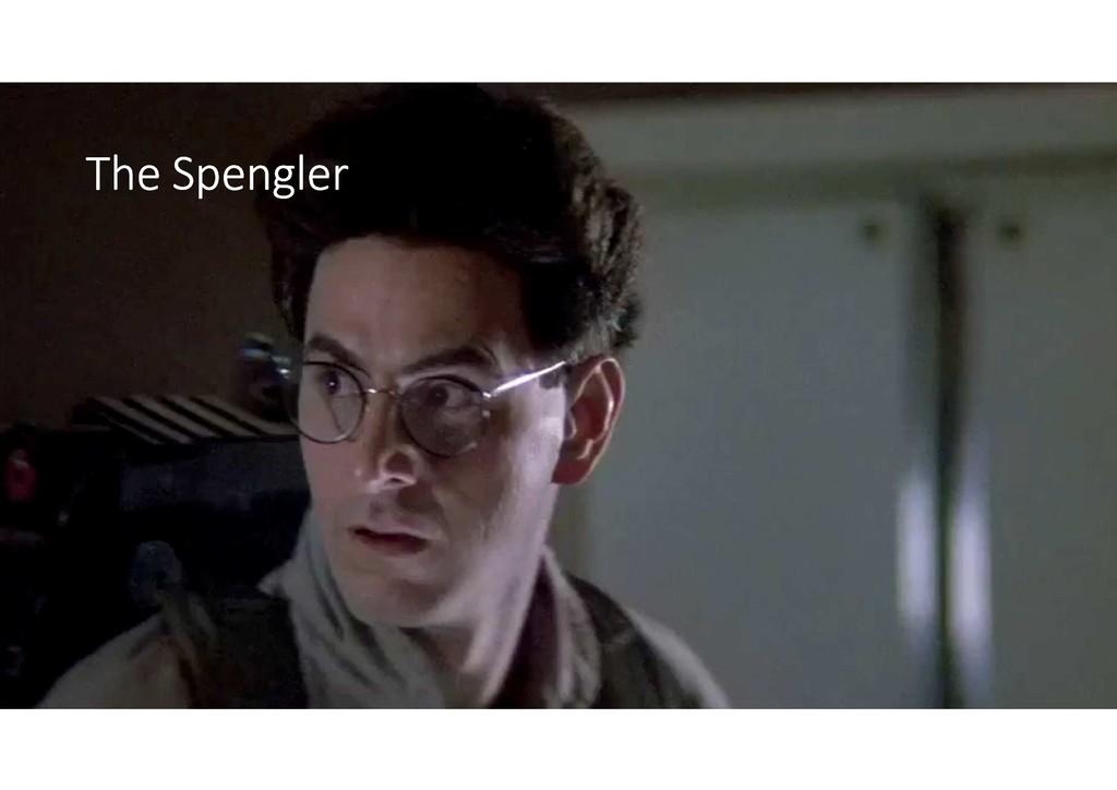 The Spengler