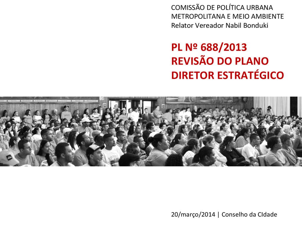 PL Nº 688/2013  REVISÃO DO PLANO...