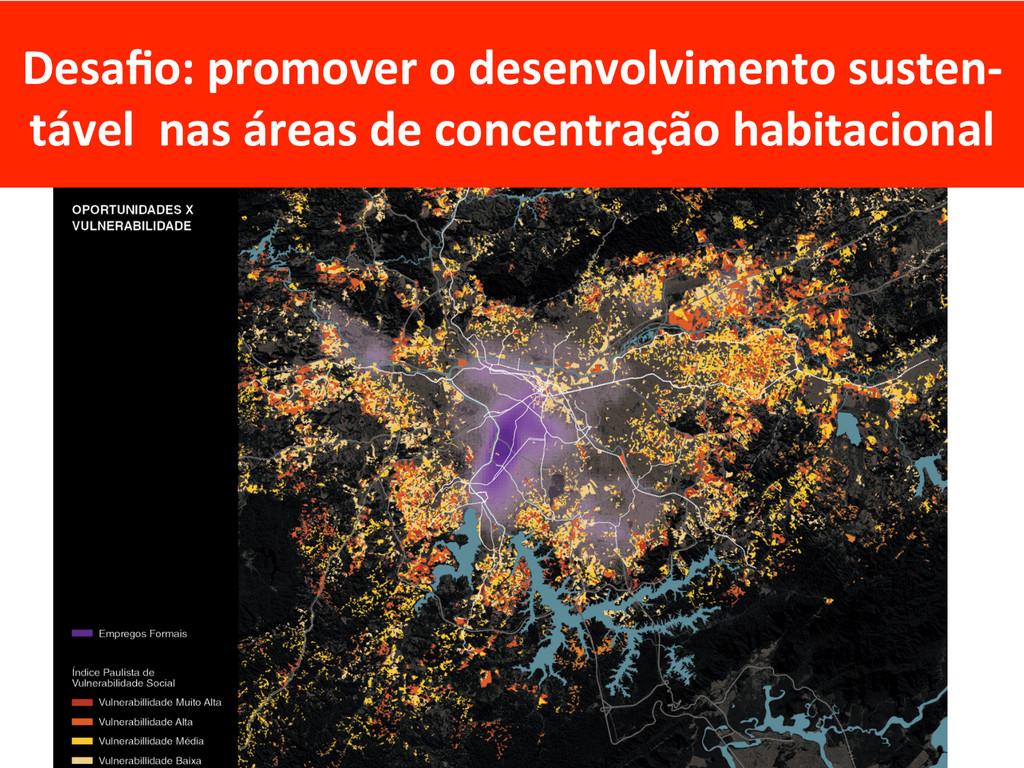 Desafio: promover o desenvolvimento ...