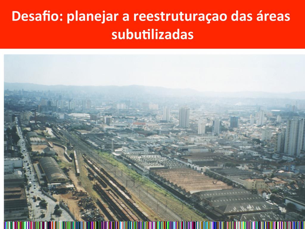 Desafio: planejar a reestruturaçao d...