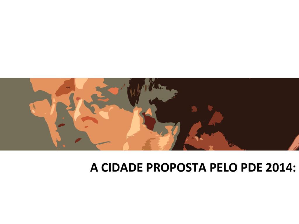 A CIDADE PROPOSTA PELO PDE 2014:...