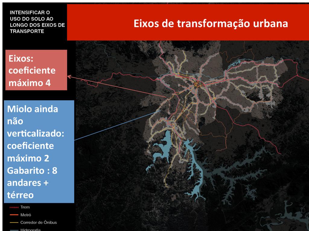 Eixos de transformação urbana   Eix...