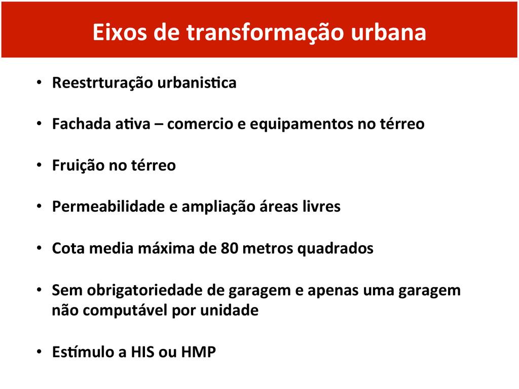 Eixos de transformação urbana  • R...