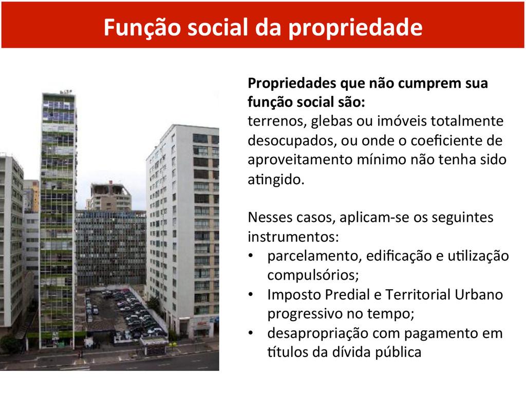 Função social da propriedade  Propr...