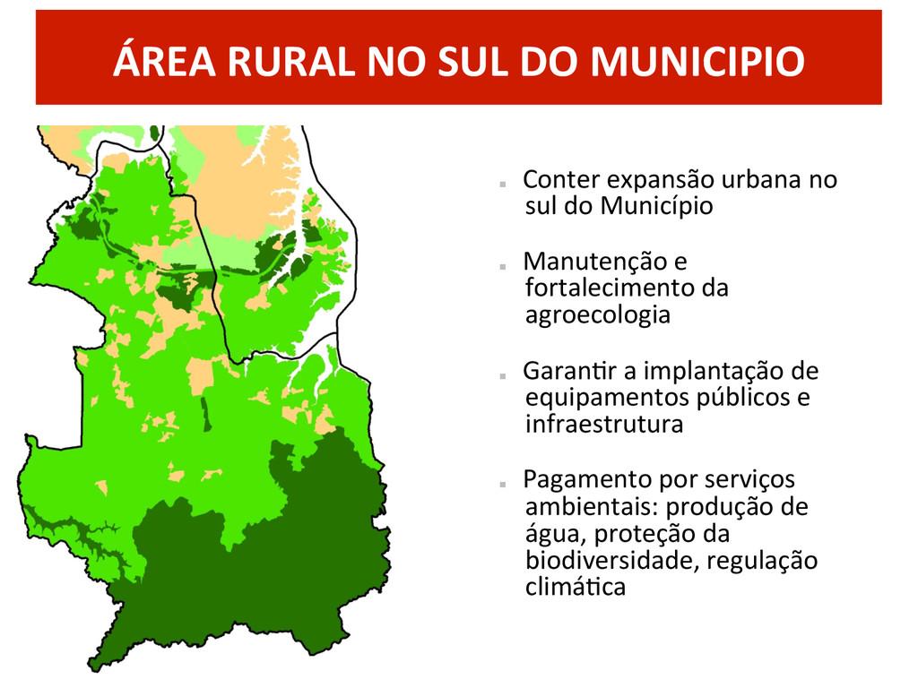 ÁREA RURAL NO SUL DO MUNICIPIO ...