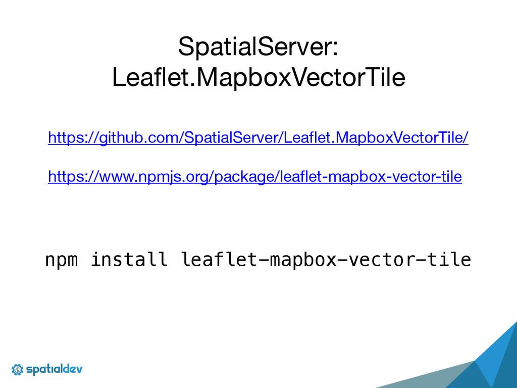 SpatialServer:   Leaflet.MapboxVectorTile https...