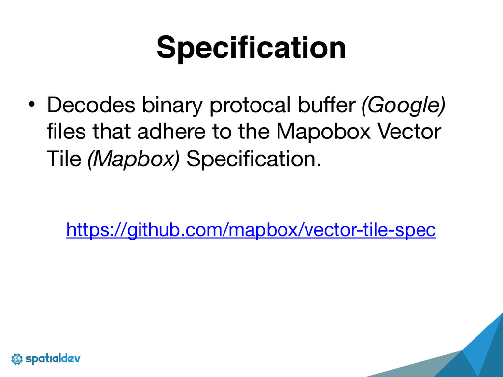 Specification • Decodes binary protocal buffer ...