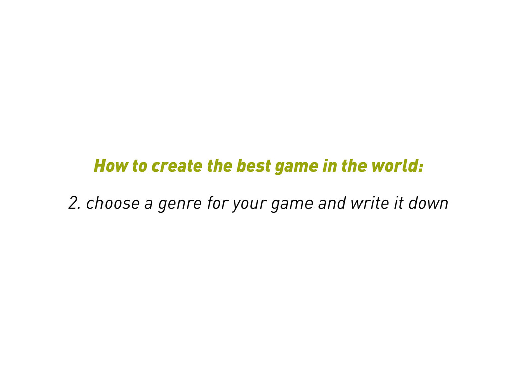 How to create the best game in the world: 2. ch...