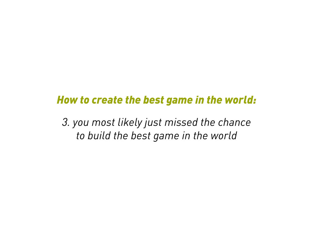 How to create the best game in the world: 3. yo...