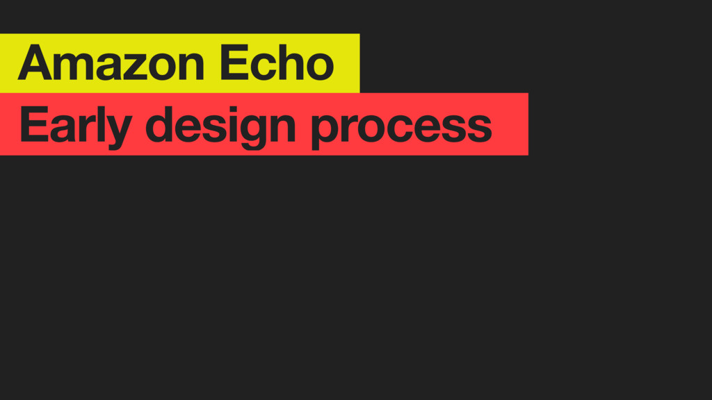Amazon Echo Early design process