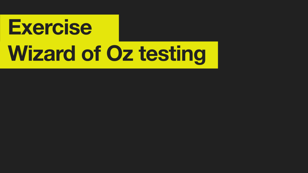 Exercise Wizard of Oz testing