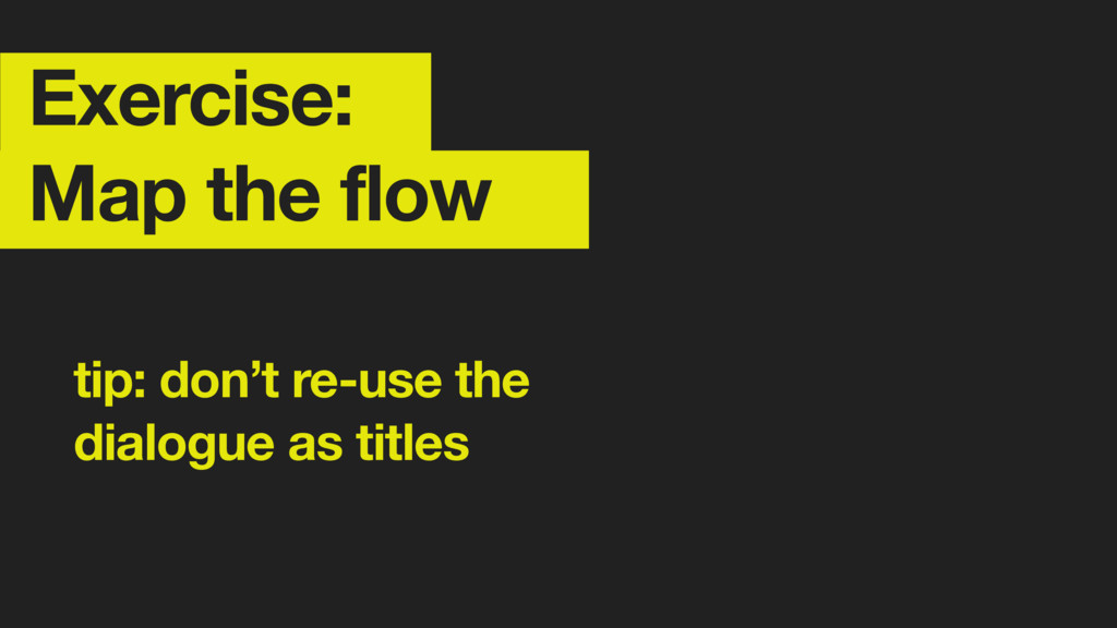 Exercise: Map the flow tip: don't re-use the 