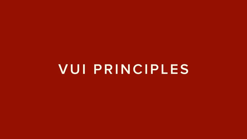 VUI PRINCIPLES