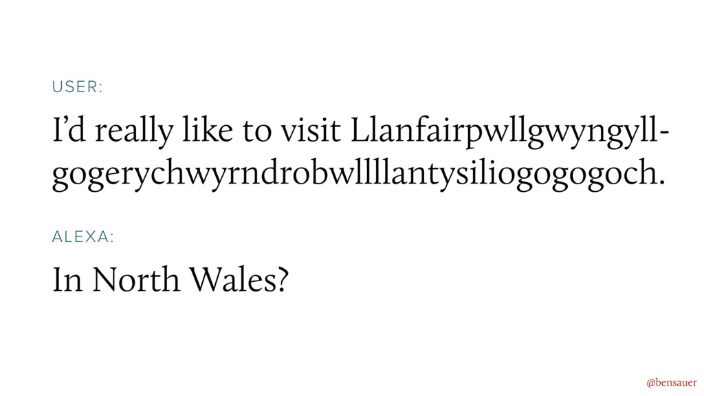 I'd really like to visit Llanfairpwllgwyngyll- ...