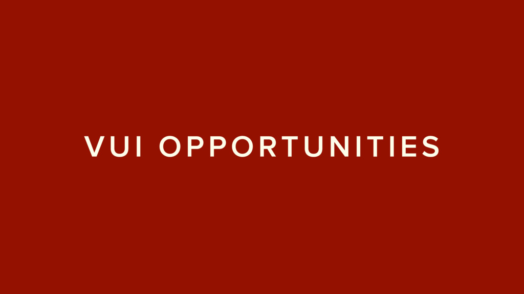 VUI OPPORTUNITIES