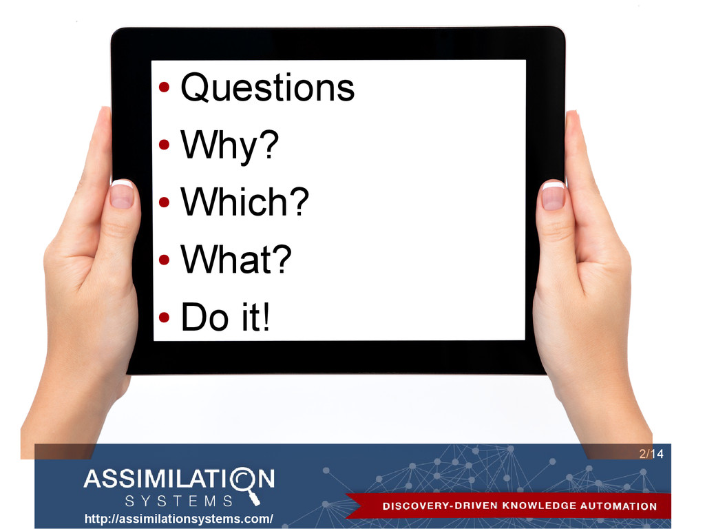 http://assimilationsystems.com/ 2/14 ● Question...