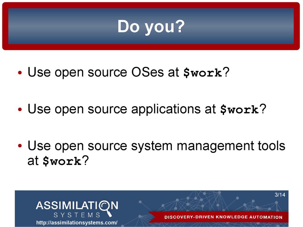 http://assimilationsystems.com/ 3/14 Do you? Do...