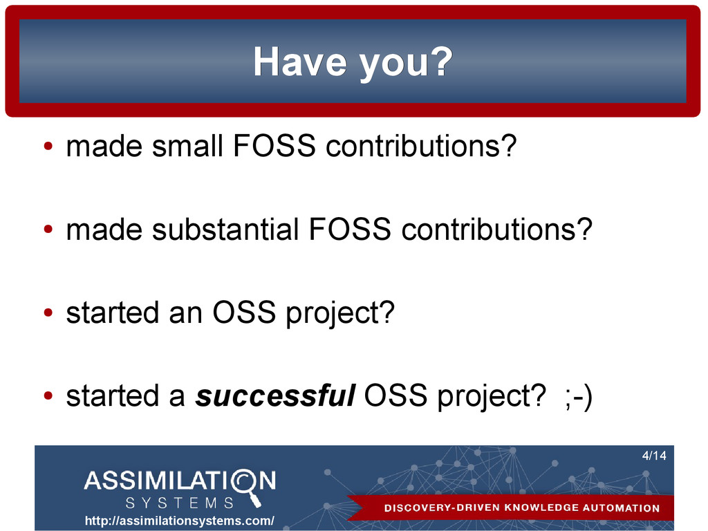 http://assimilationsystems.com/ 4/14 Have you? ...